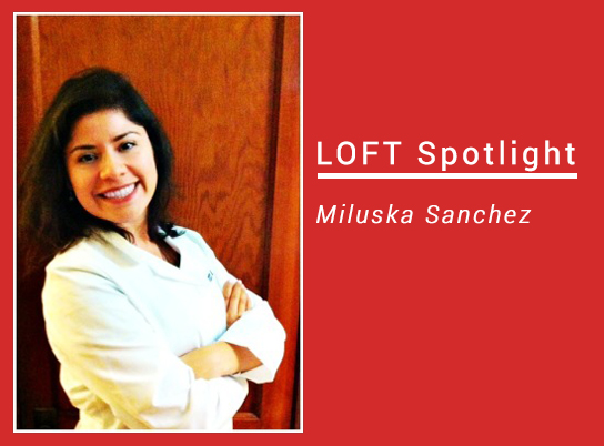LOFT Spotlight- Miluska Sanchez