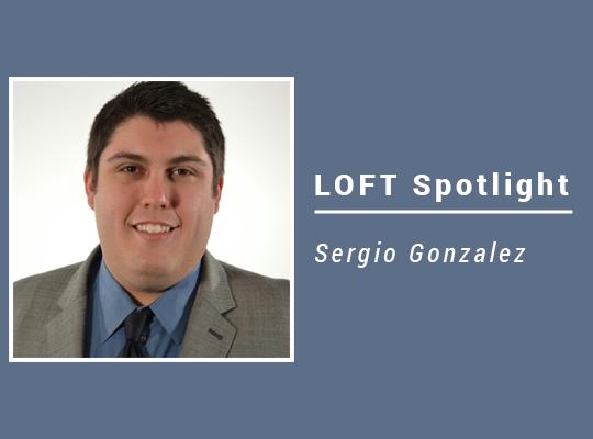 LOFT Spotlight- Sergio Gonzales